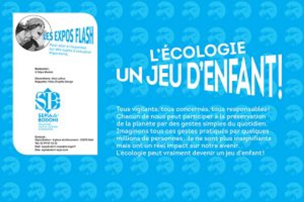 Ecologie, un jeu d'enfant! |