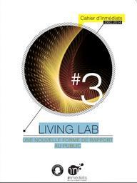 Living lab : une nouvelle forme de rapport au public |